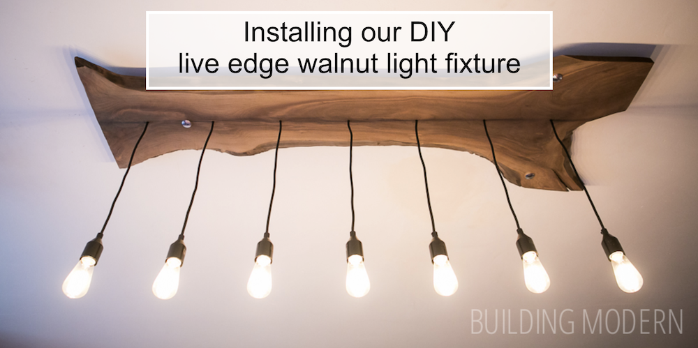 Making and installing our diy live edge walnut light fixture