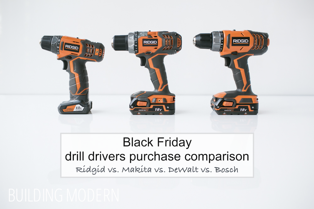 Black friday drill drivers comparison Ridgid Makita DeWalt Bosch