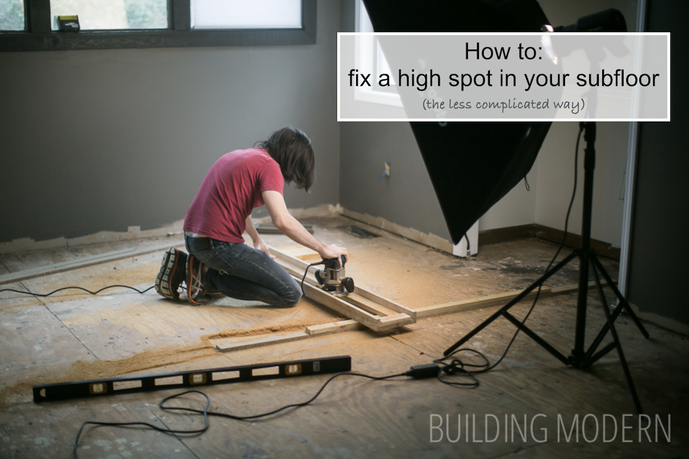 How to fix a high spot in a subfloor